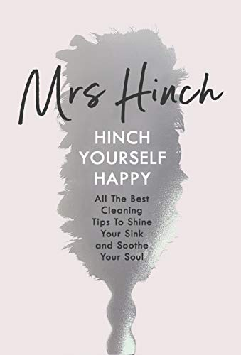 Hinch Yourself Happy: All The Best Cleaning Tips To Shine Your Sink And Soothe Your Soul (Soothe The Soul)