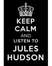 Keep Calm and Listen To Jules Hudson: Lined Journal Notebook Birthday Gift for Jules Hudson Lovers: (Composition Book Journal) (6x 9 inches)