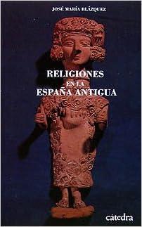 Religiones en la España Antigua Historia. Serie menor: Amazon.es: Blázquez, José María: Libros