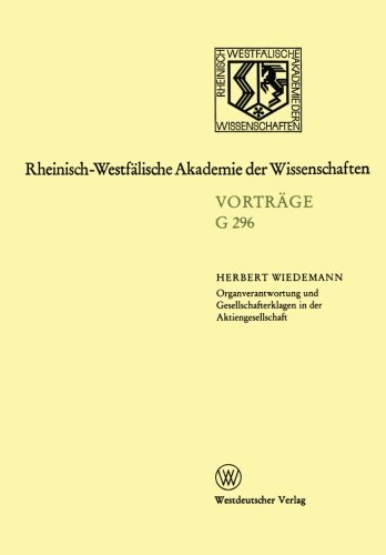 Organverantwortung und Gesellschafterklagen in der Aktiengesellschaft: 296. Sitzung am 16. Oktober 1985 in Düsseldorf (