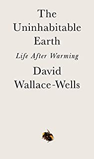 Book Cover: The Uninhabitable Earth: Life After Warming