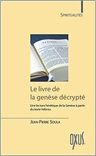 Le Livre De La Genese Decrypte Une Lecture Heretique De La