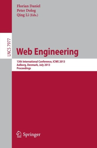 Web Engineering: 13th International Conference, ICWE 2013, Aalborg, Denmark, July 8-12, 2013, Proceedings (Lecture Notes