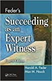 img - for Feder's Succeeding as an Expert Witness 4th (forth) edition Text Only book / textbook / text book