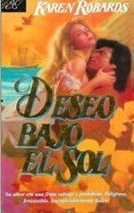 Deseo Bajo El Sol (Spanish Edition) - Robards, Karen