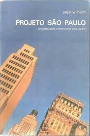 Projeto São Paulo: Propostas Para a Melhoria da Vida Urbana