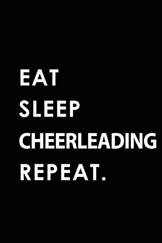 EAT SLEEP CHEERLEADING REPEAT: Blank Lined 6x9 CHEERLEADING Passion and Hobby Journal/Notebooks as Gift for the ones who eat, sleep and live it forever. por Big Dreams Publishing