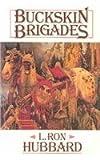 Buckskin Brigades, L. Ron Hubbard, 0915463466
