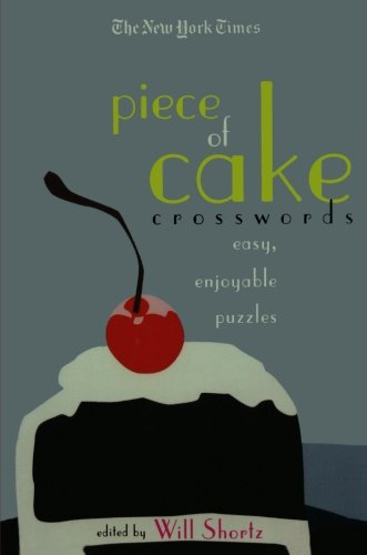 The New York Times Piece of Cake Crosswords: Easy, Enjoyable Puzzles (New York Times Crossword ()