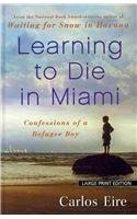 Learning To Die In Miami: Confessions Of A Refugee Boy (Thorndike Press Large Print Core Series)