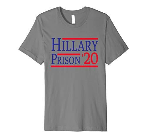 - Hillary Clinton for Prison 2020 Incarceration Premium T-Shirt