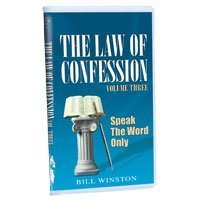 The Law of Confession Volume Three: Speak the Word Only (3)