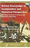 School Knowledge in Comparative and Historical Perspective : Changing Curricula in Primary and Secondary Education, Benavot, Aaron, 9628093525