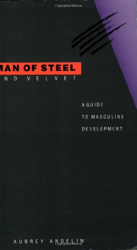 Man of Steel and Velvet: A Guide to Masculine Development by Brand: Pacific Press