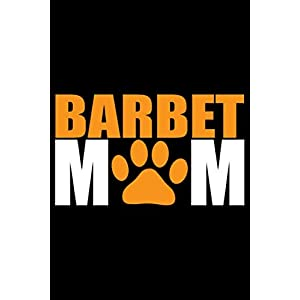 Barbet Mom: Cool Barbet Dog Journal Notebook - Barbet Puppy Lover Gifts – Funny Barbet Dog Notebook - Barbet Owner Gifts – Barbet Dad & Mom Gifts. 6 x 9 in 120 pages 22