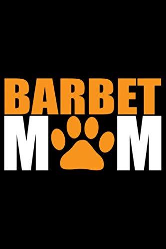 Barbet Mom: Cool Barbet Dog Journal Notebook - Barbet Puppy Lover Gifts – Funny Barbet Dog Notebook - Barbet Owner Gifts – Barbet Dad & Mom Gifts. 6 x 9 in 120 pages 1