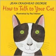 How to Talk to Your Cat by Jean Craighead George, Paul Meisel (Illustrator) by by Jean Craighead George, Paul Meisel (Illustrator)