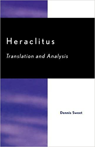 Heraclitus: Translation and Analysis by Dennis Sweet (2007-04-16)