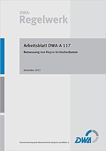 Arbeitsblatt DWA-A 117 Bemessung von Regenrückhalteräumen DWA ...