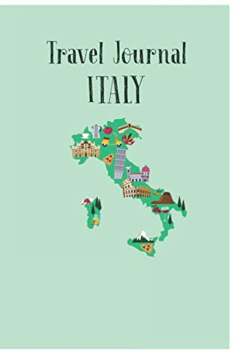 Travel Journal Italy: Trip Planner and Vacation Diary of Your Trip to Italy