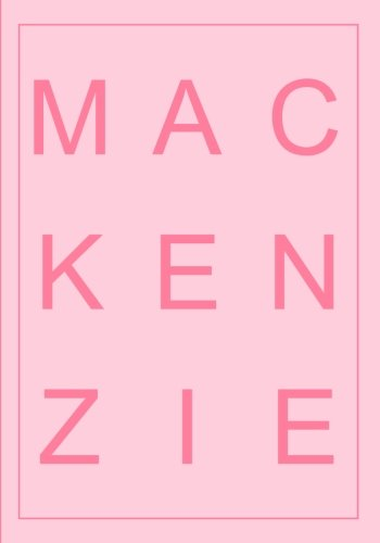 Mackenzie's Notebook: Pink Typography Art Design Ruled Notebook/Journal (Personalized Name Gifts and Books for Women) ebook