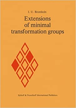 Book Extensions of Minimal Transformation Groups by I.U. Bronstein (2013-10-04)