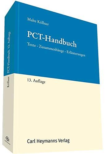 PCT-Handbuch: Texte – Zusammenhänge – Erläuterungen Taschenbuch – 1. November 2018 Dr. Malte Köllner Heymanns Carl 3452290956