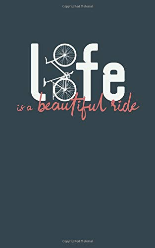 """Download Life Is A Beautiful Ride: Bike Love Blank Journal Lined, 100 Pages, 5"""" by 8"""" Notebook, Planner, Memo Book, Diary, Journal to Write Quotes and Ideas or Calligraphy, Hand Lettering pdf epub"""