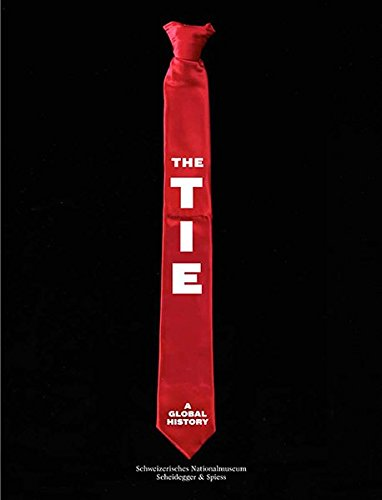 Download The Tie: A Global History PDF