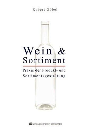 WEIN & SORTIMENT: Praxis der Produkt- und Sortimentsgestaltung