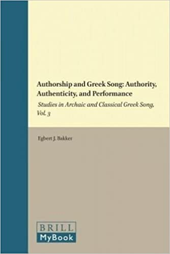 Authorship and Greek Song: Authority, Authenticity, and