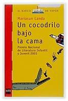 Un cocodrilo bajo la cama/ A Crocodile Under the Bed (El barco de vapor: Serie Roja/ The Steamboat: Red Series) (Spanish Edition)