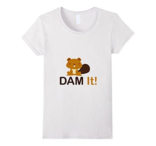 Women's Beaver Damn (Dam) It Funny Darn Shoot F Cute Mistake T-Shirt (Beaver Funny T-shirt)