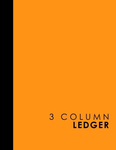 """Download 3 Column Ledger: Record Book, Accounting Note Pad, Ledger Books For Bills, Yellow Cover, 8.5"""" x 11"""", 100 pages (3 Column Ledgers) (Volume 48) pdf"""