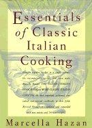 Essentials of Classic Italian Cooking Essentials Of Italian Cooking