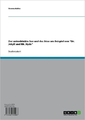 Der unterdrückte Sex und das Böse am Beispiel von Dr. Jekyll und Mr. Hyde (German Edition)