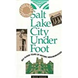 Salt Lake City Underfoot, Mark Angus, 1560851058