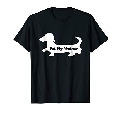 (Pet My Weiner, Funny Wiener Dog Love Dachshund T Shirt)