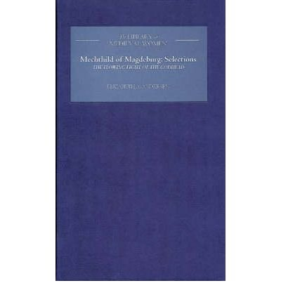 "[(Selections from ""The Flowing Light of the Godhead"")] [Author: Mechthild of Magdeburg] published on (October, 2003) PDF"