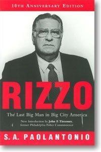 Frank Rizzo: The Last Big Man in Big City America
