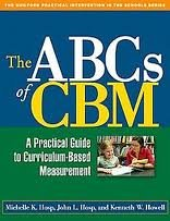 The ABCs of CBM: A Practical Guide to Curriculum-Based Measurement (The Guilford Practical Intervention in Schools Series)