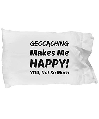 eShopGear Geocaching Pillow Case - Geocaching Makes Me Happy - You Not So Much]()