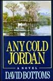 Any Cold Jordan, David Bottoms, 0934601127