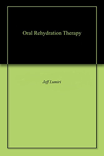 - Oral Rehydration Therapy