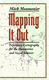 Mapping It Out : Expository Cartography for the Humanities and Social Sciences, Monmonier, Mark, 0226534162