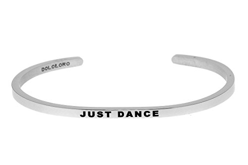 Mantra Phrase: JUST DANCE - 316L Surgical Steel Cuff Band