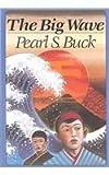 The Big Wave, Pearl S. Buck, 0812449169