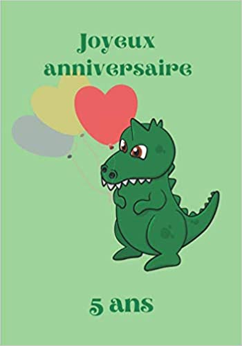 Amazon Com Joyeux Anniversaire 5 Ans Carnet De Notes Joyeux Anniversaire Pour Tous Les Enfants Fille Et Garcon Qui Aiment Les Dinosaures Idee Cadeau Pour Carnet De 100 Pages Lignees