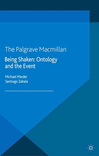 Download Being Shaken: Ontology and the Event (Palgrave Studies in Postmetaphysical Thought) Pdf