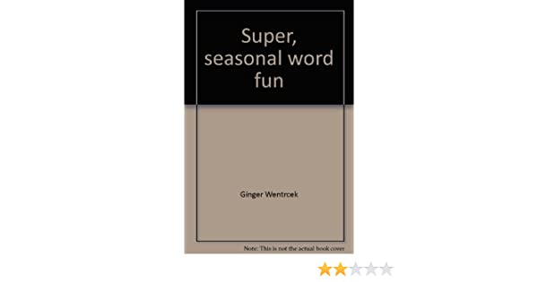Super, seasonal word fun: Easy-to-use spelling and vocabulary ...